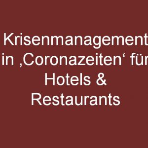 Krisenmanagement in Hotels und Restaurants